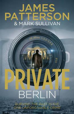 Private Berlin by James Patterson and Mark Sullivan