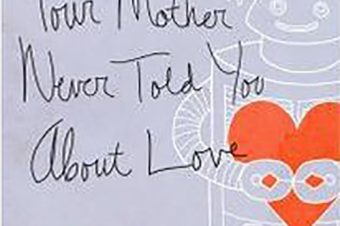Things Your Mother Never Told You About Love